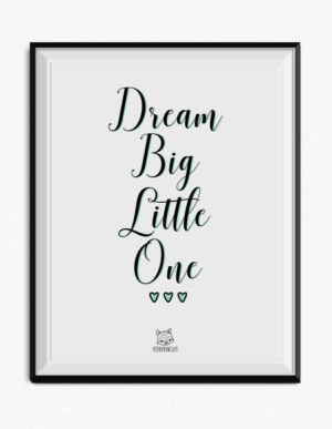 Dream Big Little One Poster – Duck Egg